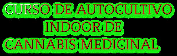 Curso Autocultivo Indoor de Cannabis